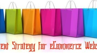 5 Things To Consider In Your E-Commerce Strategy