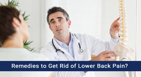 Remedies To Get Rid Of Lower Back Pain?