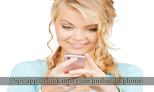 Spy App To Look Into Your Husband's Phone