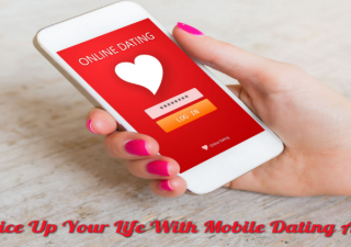 Spice Up Your Life With Mobile Dating Apps