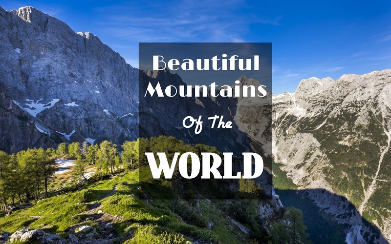 Beautiful Mountains Of The World